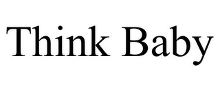 mark for THINK BABY, trademark #77126272