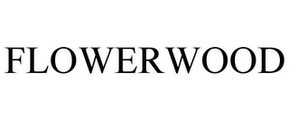 mark for FLOWERWOOD, trademark #77127047