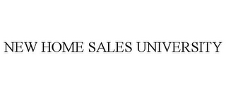 mark for NEW HOME SALES UNIVERSITY, trademark #77128246