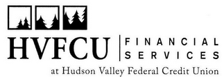 mark for HVFCU | FINANCIAL SERVICES AT HUDSON VALLEY FEDERAL CREDIT UNION, trademark #77128385