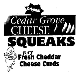 mark for CEDAR GROVE CHEESR SQUEAKS VERY FRESH CHEDDAR CHEESE CURDS, trademark #77130332