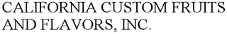 mark for CALIFORNIA CUSTOM FRUITS AND FLAVORS, INC., trademark #77132570