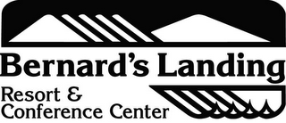 mark for BERNARD'S LANDING RESORT & CONFERENCE CENTER, trademark #77132696