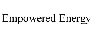 mark for EMPOWERED ENERGY, trademark #77133905