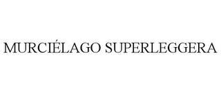 mark for MURCIÉLAGO SUPERLEGGERA, trademark #77134648