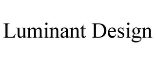 mark for LUMINANT DESIGN, trademark #77135130