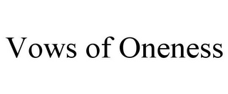 mark for VOWS OF ONENESS, trademark #77137616