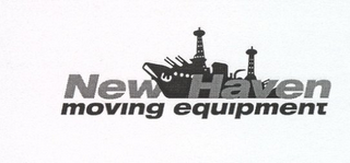 mark for NEW HAVEN MOVING EQUIPMENT, trademark #77138957