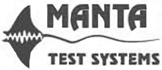 mark for MANTA TEST SYSTEMS, trademark #77140237