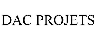 mark for DAC PROJETS, trademark #77141020