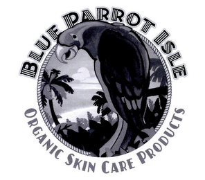 mark for BLUE PARROT ISLE ORGANIC SKIN CARE PRODUCTS, trademark #77143159