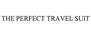 mark for THE PERFECT TRAVEL SUIT, trademark #77144506