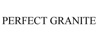 mark for PERFECT GRANITE, trademark #77144946