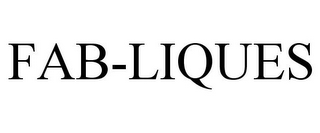 mark for FAB-LIQUES, trademark #77147178