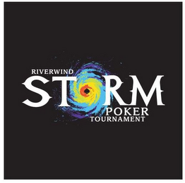mark for RIVERWIND STORM POKER TOURNAMENT, trademark #77147613