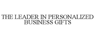 mark for THE LEADER IN PERSONALIZED BUSINESS GIFTS, trademark #77147755