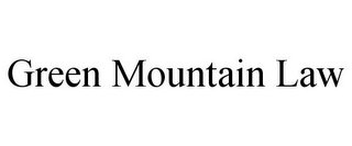 mark for GREEN MOUNTAIN LAW, trademark #77149138