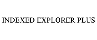 mark for INDEXED EXPLORER PLUS, trademark #77149415