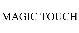 mark for MAGIC TOUCH, trademark #77149724