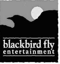 mark for BLACKBIRD FLY ENTERTAINMENT, trademark #77151044