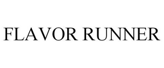 mark for FLAVOR RUNNER, trademark #77153620