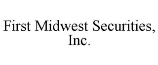 mark for FIRST MIDWEST SECURITIES, INC., trademark #77153892