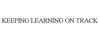 mark for KEEPING LEARNING ON TRACK, trademark #77155018