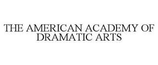 mark for THE AMERICAN ACADEMY OF DRAMATIC ARTS, trademark #77156600