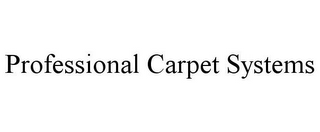 mark for PROFESSIONAL CARPET SYSTEMS, trademark #77160728