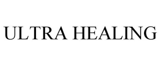 mark for ULTRA HEALING, trademark #77161866
