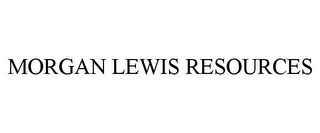 mark for MORGAN LEWIS RESOURCES, trademark #77162867
