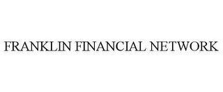 mark for FRANKLIN FINANCIAL NETWORK, trademark #77163169