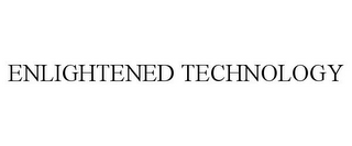 mark for ENLIGHTENED TECHNOLOGY, trademark #77163500