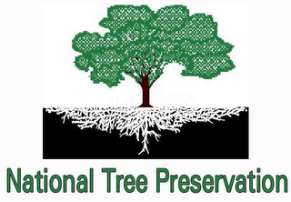 mark for NATIONAL TREE PRESERVATION, trademark #77163980