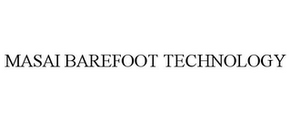 mark for MASAI BAREFOOT TECHNOLOGY, trademark #77164156