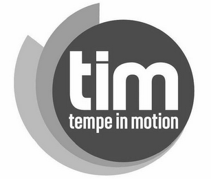 mark for TIM TEMPE IN MOTION, trademark #77165723