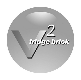 mark for V2 FRIDGE BRICK, trademark #77165818
