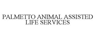 mark for PALMETTO ANIMAL ASSISTED LIFE SERVICES, trademark #77166785