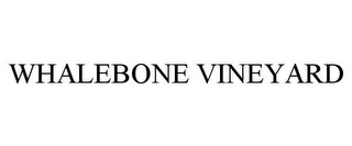 mark for WHALEBONE VINEYARD, trademark #77167074