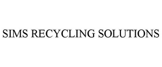 mark for SIMS RECYCLING SOLUTIONS, trademark #77169152