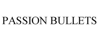 mark for PASSION BULLETS, trademark #77169943