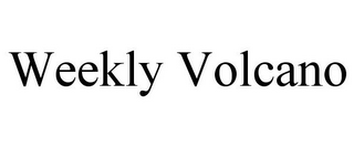 mark for WEEKLY VOLCANO, trademark #77170331