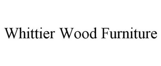 mark for WHITTIER WOOD FURNITURE, trademark #77170359
