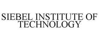 mark for SIEBEL INSTITUTE OF TECHNOLOGY, trademark #77170607