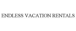 mark for ENDLESS VACATION RENTALS, trademark #77170610