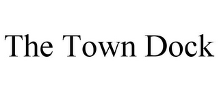mark for THE TOWN DOCK, trademark #77170613