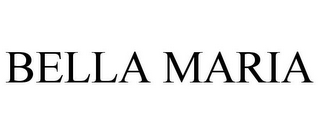 mark for BELLA MARIA, trademark #77170849