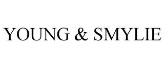 mark for YOUNG & SMYLIE, trademark #77172706