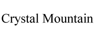 mark for CRYSTAL MOUNTAIN, trademark #77172730