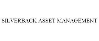 mark for SILVERBACK ASSET MANAGEMENT, trademark #77172889
